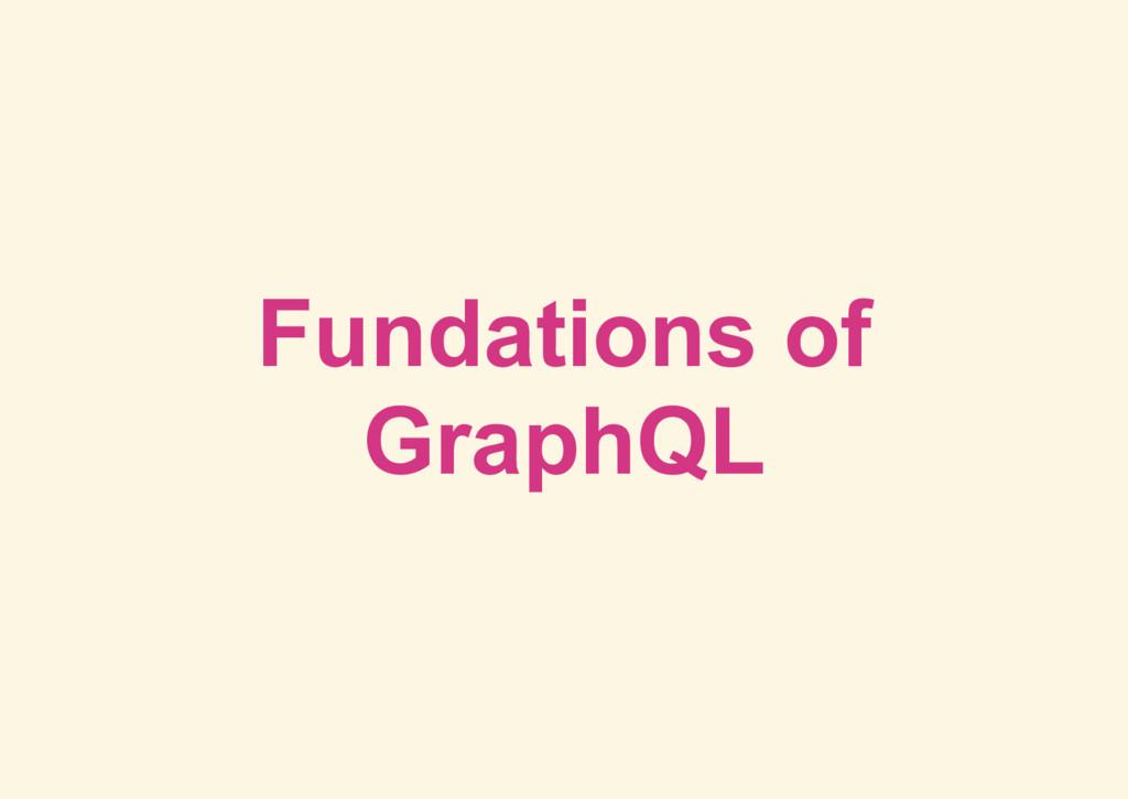 Fundations of GraphQL