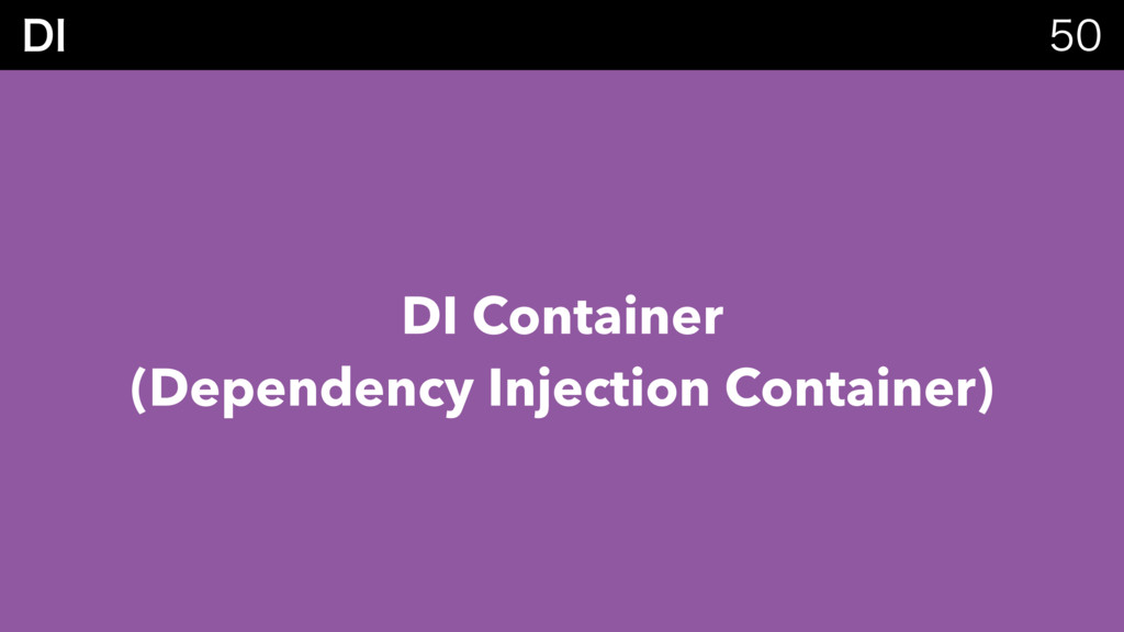 %*  DI Container (Dependency Injection Contai...