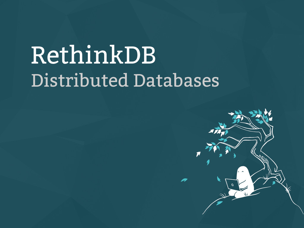 RethinkDB Distributed Databases