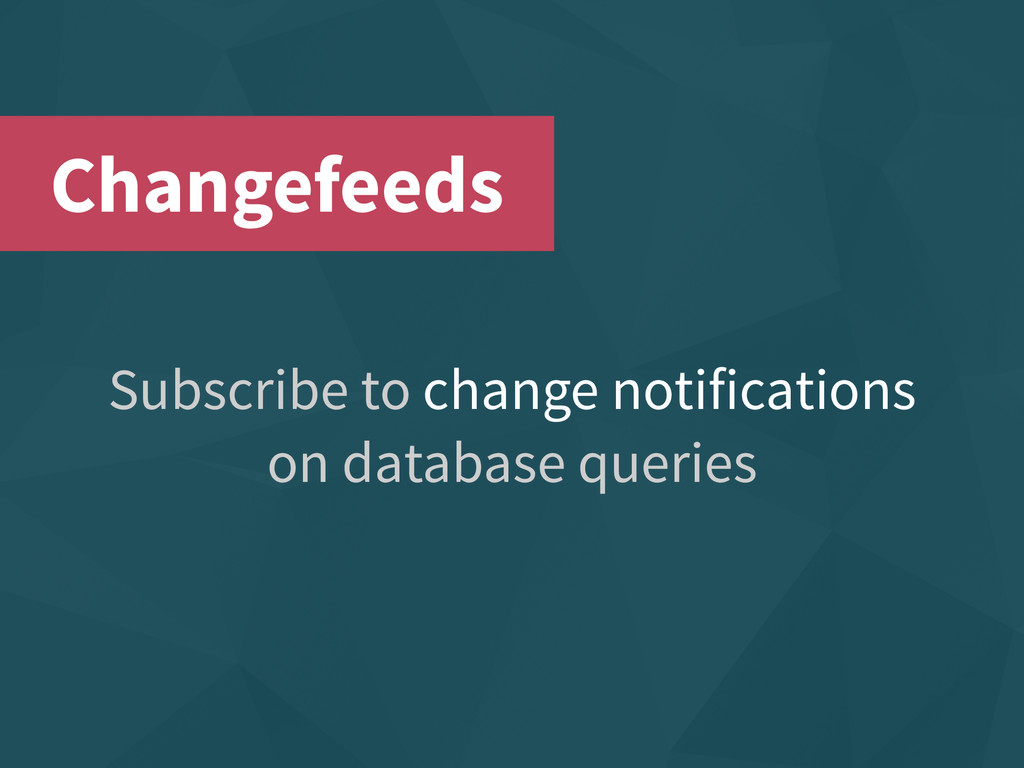 Subscribe to change notifications on database q...
