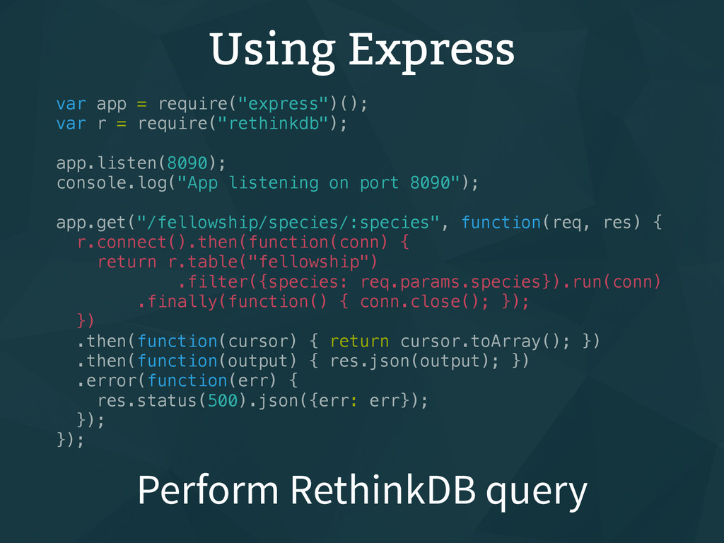 "Using Express var app = require(""express"")(); v..."