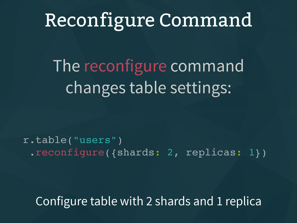 "Reconfigure Command r.table(""users"") .reconfigu..."