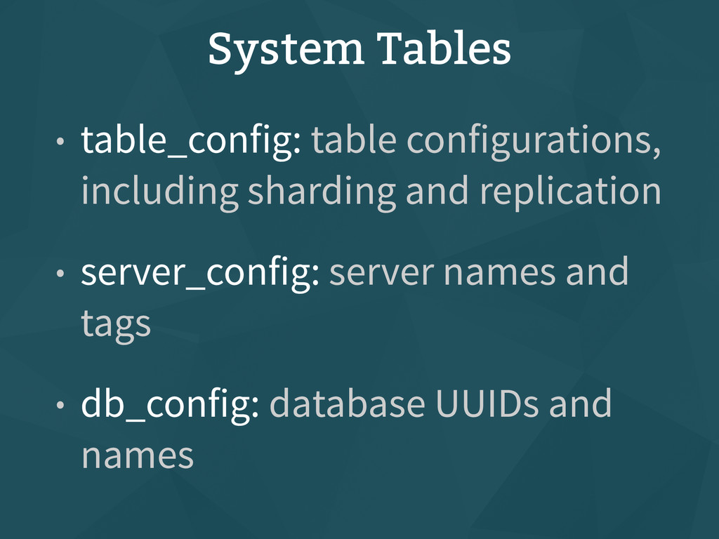 System Tables • table_config: table configurati...
