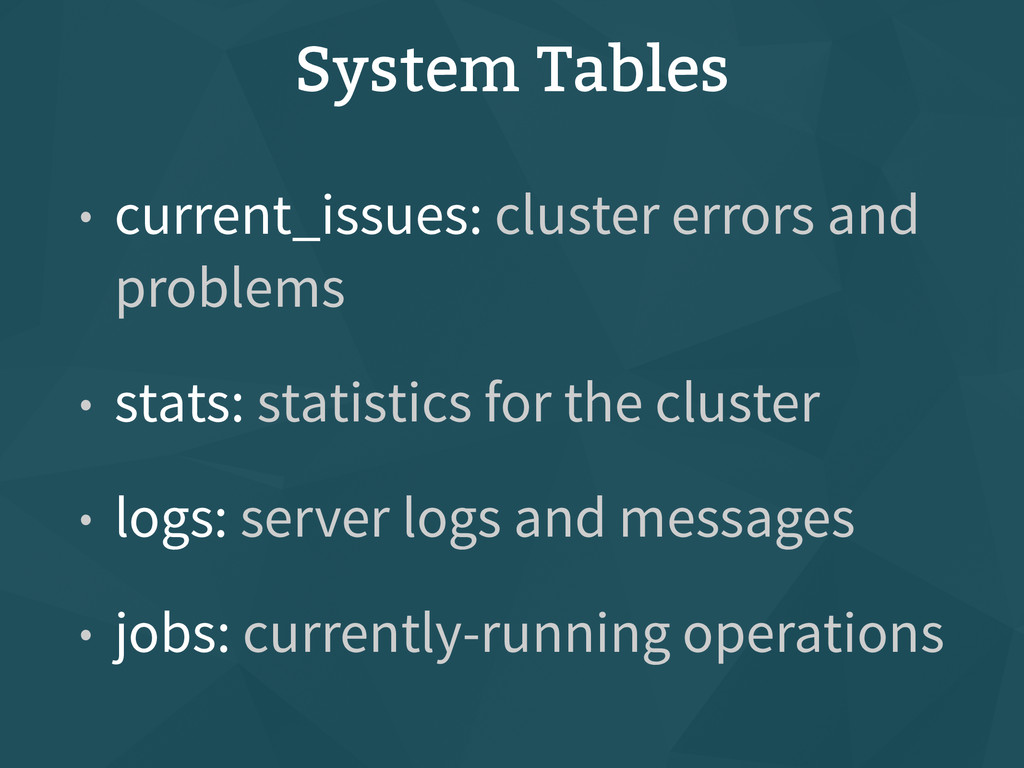 System Tables • current_issues: cluster errors ...