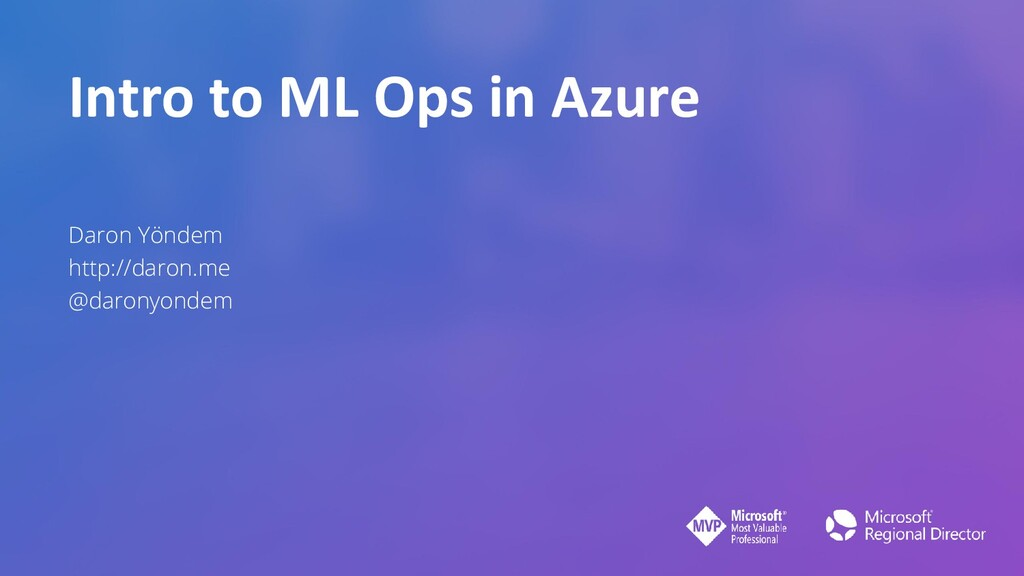 Intro to ML Ops in Azure Daron Yöndem http://da...
