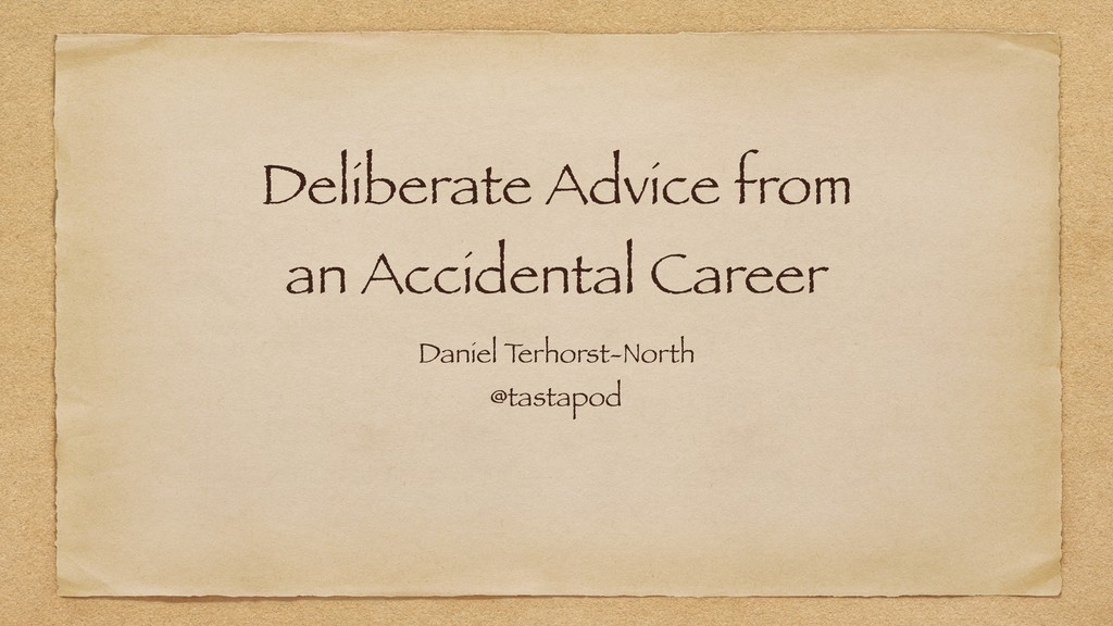 Deliberate Advice from an Accidental Career Dan...