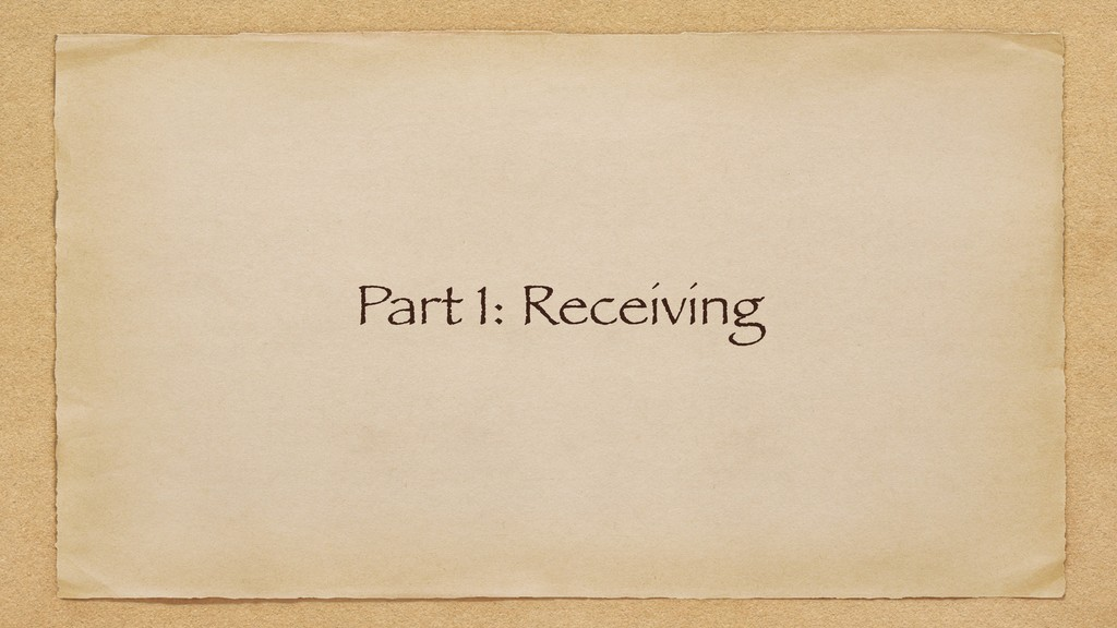 Part 1: Receiving
