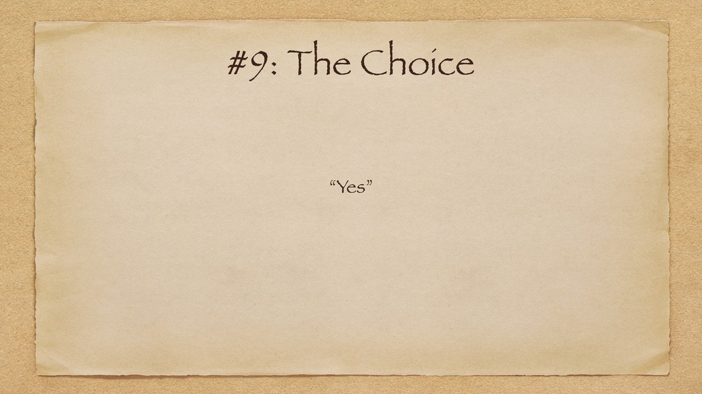 """Yes"" #9: The Choice"