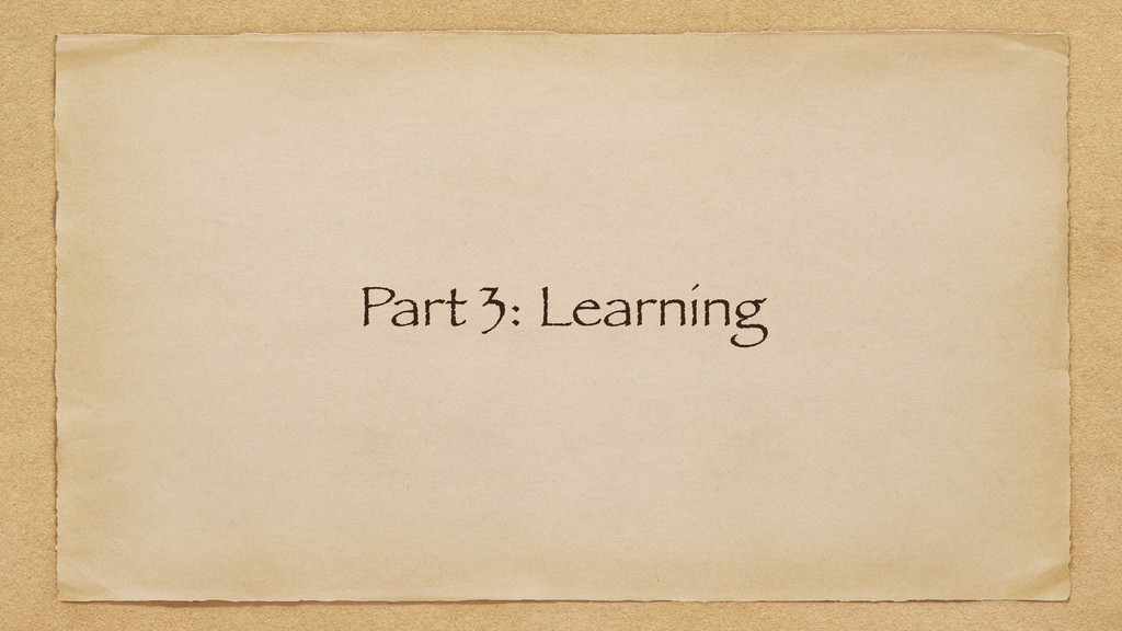 Part 3: Learning