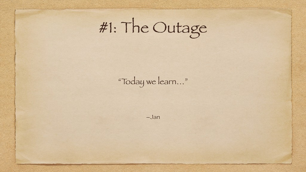 """T oday we learn…"" –Jan #1: The Outage"