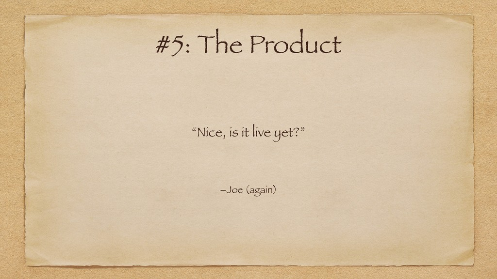 """Nice, is it live yet?"" –Joe (again) #5: The Pr..."