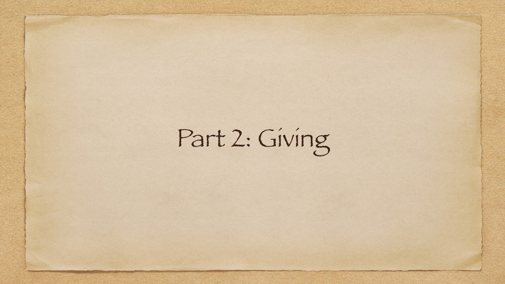 Part 2: Giving