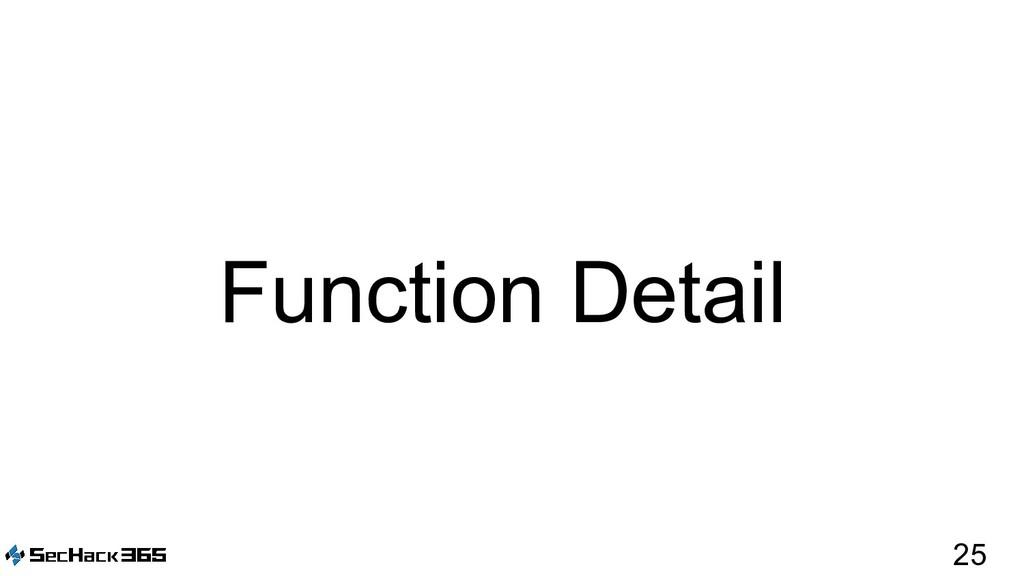 25 Function Detail