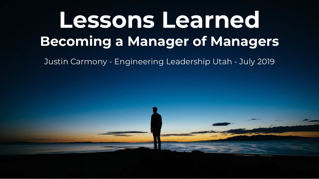 Lessons Learned Becoming a Manager of Managers ...