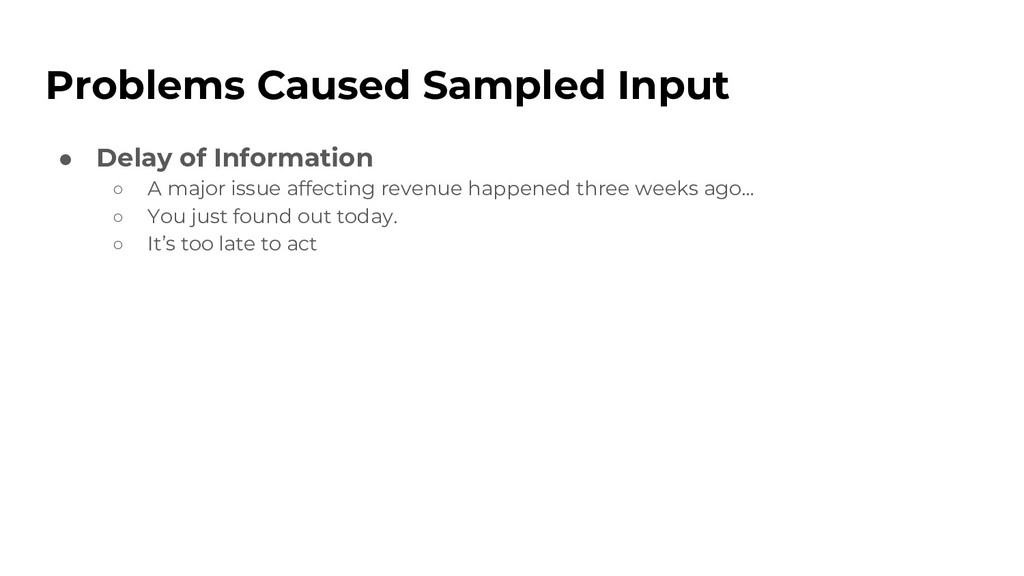 Problems Caused Sampled Input ● Delay of Inform...