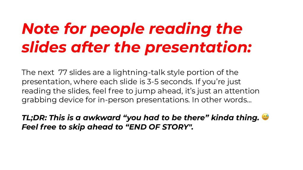 Note for people reading the slides after the pr...