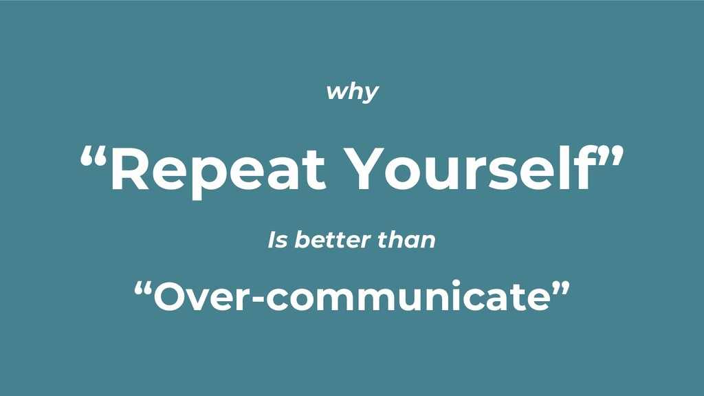 "why ""Repeat Yourself"" Is better than ""Over-comm..."