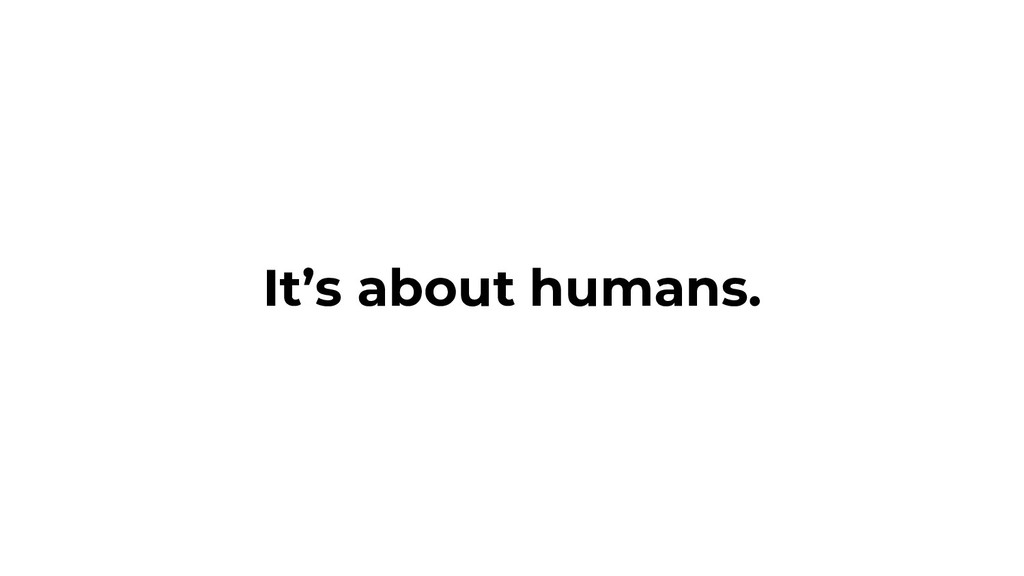 It's about humans.
