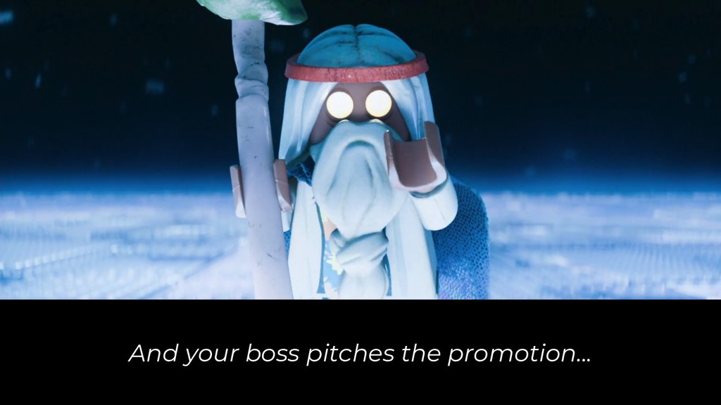 And your boss pitches the promotion...