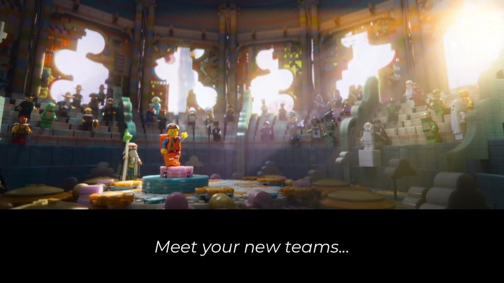 Meet your new teams...