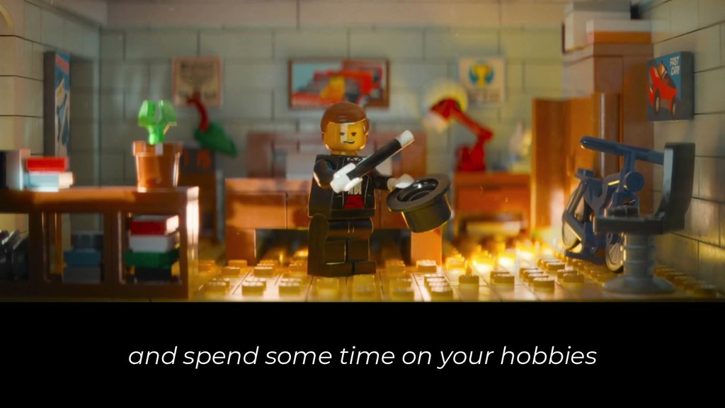 and spend some time on your hobbies