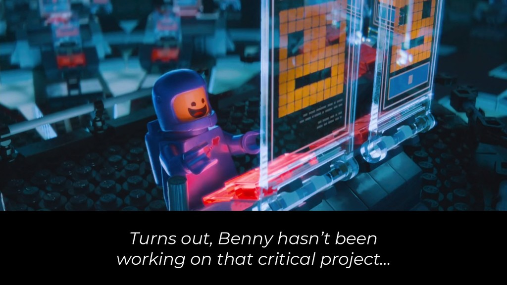 Turns out, Benny hasn't been working on that cr...