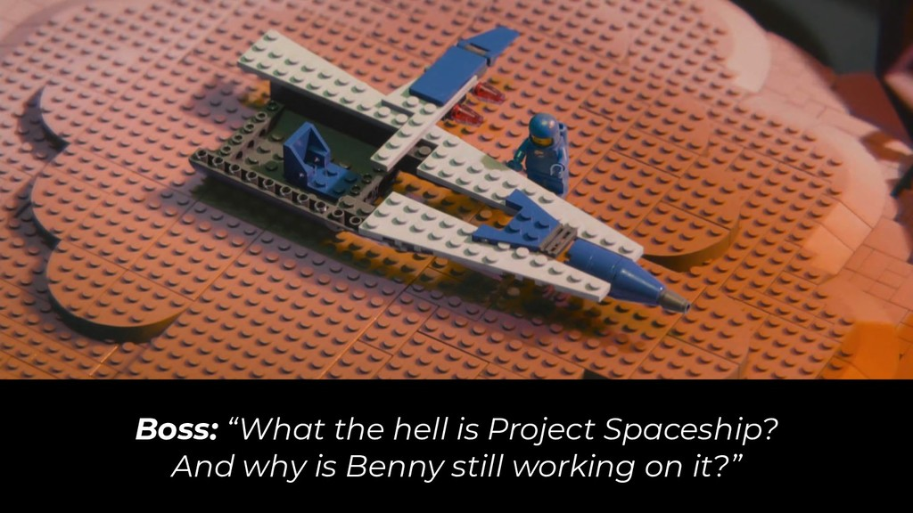 "Boss: ""What the hell is Project Spaceship? And ..."