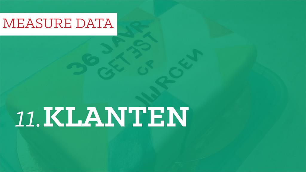 11.KLANTEN MEASURE DATA