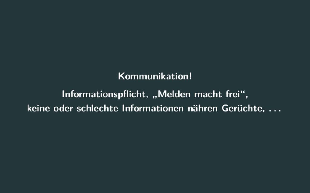 """Kommunikation! Informationspflicht, """"Melden mach..."""