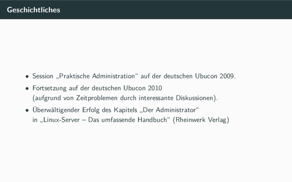 """Geschichtliches • Session """"Praktische Administr..."""