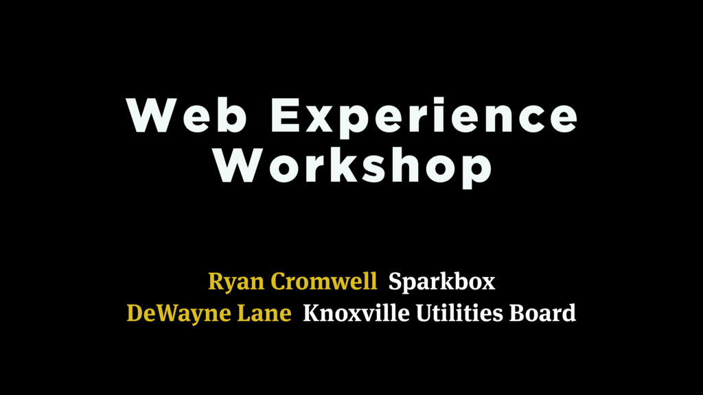 Ryan Cromwell Sparkbox Web Experience Workshop ...