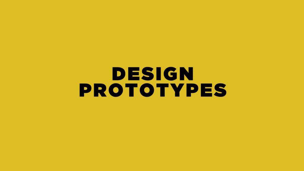 DESIGN PROTOTYPES