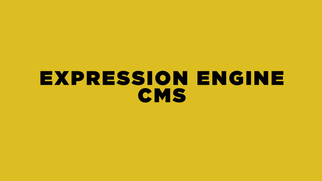 EXPRESSION ENGINE CMS