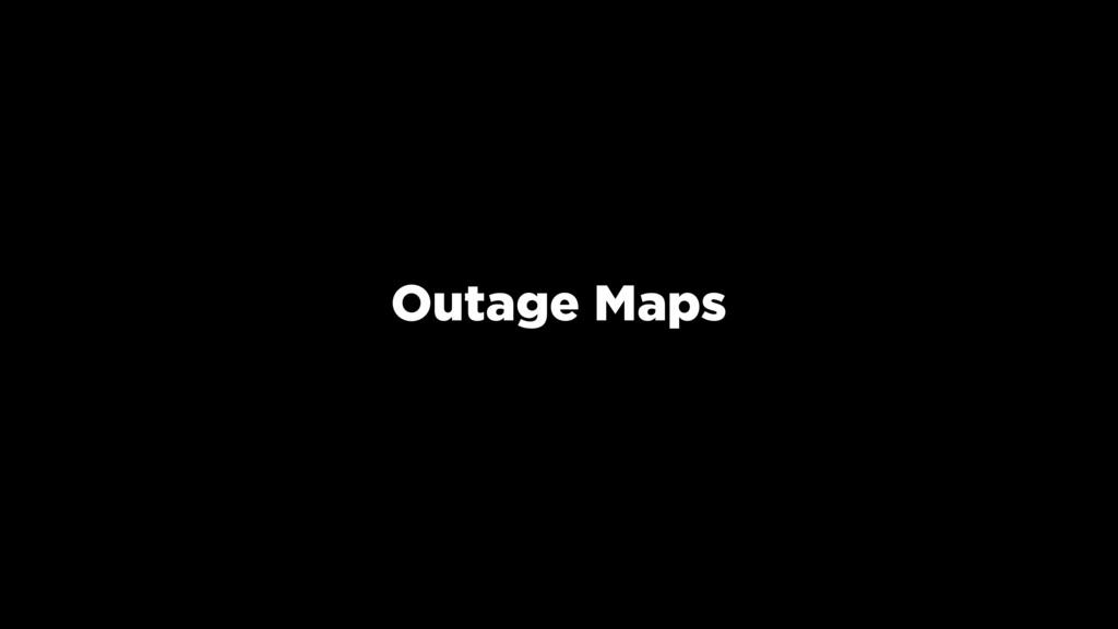 Outage Maps