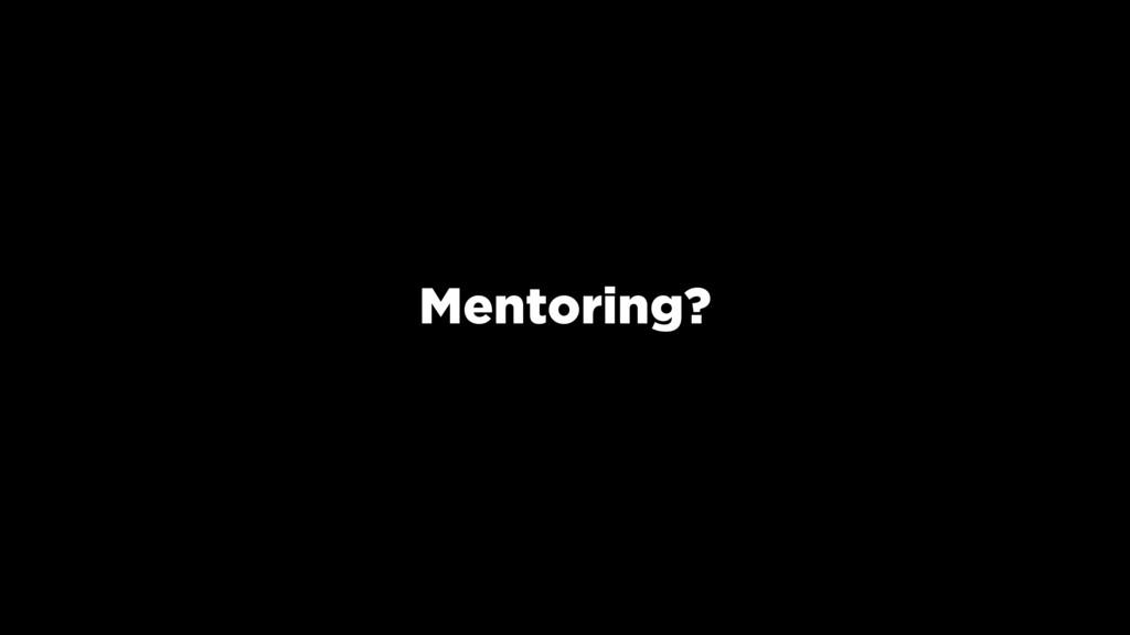 Mentoring?