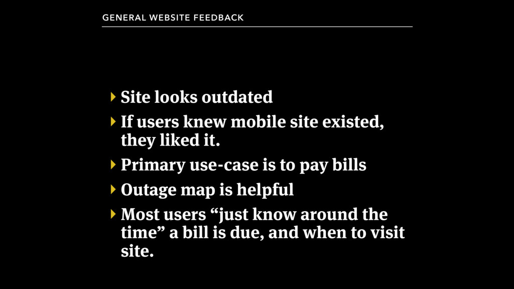 ‣ Site looks outdated ‣ If users knew mobile si...