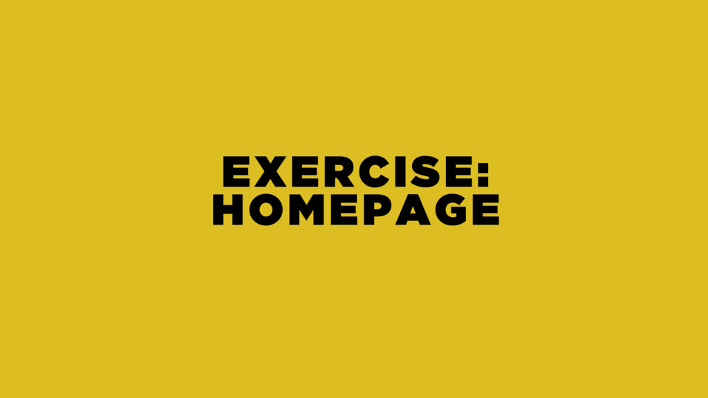 EXERCISE: HOMEPAGE