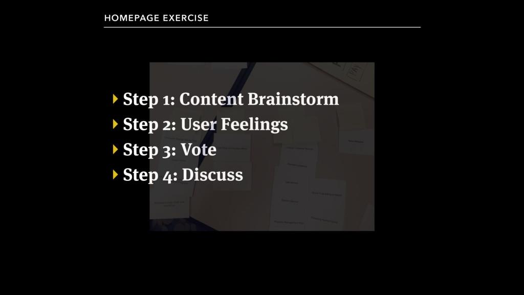 ‣ Step 1: Content Brainstorm ‣ Step 2: User Fee...