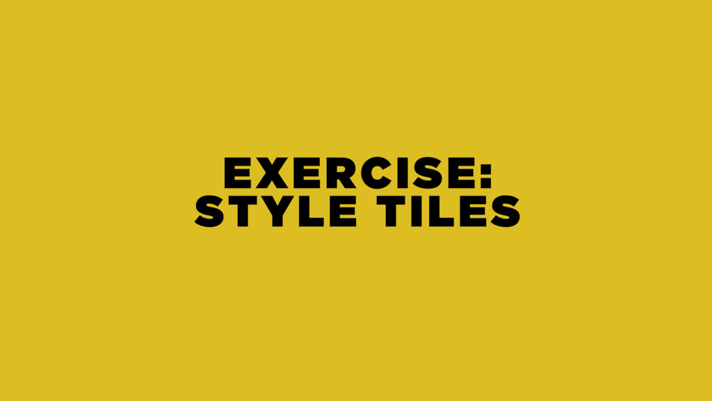 EXERCISE: STYLE TILES