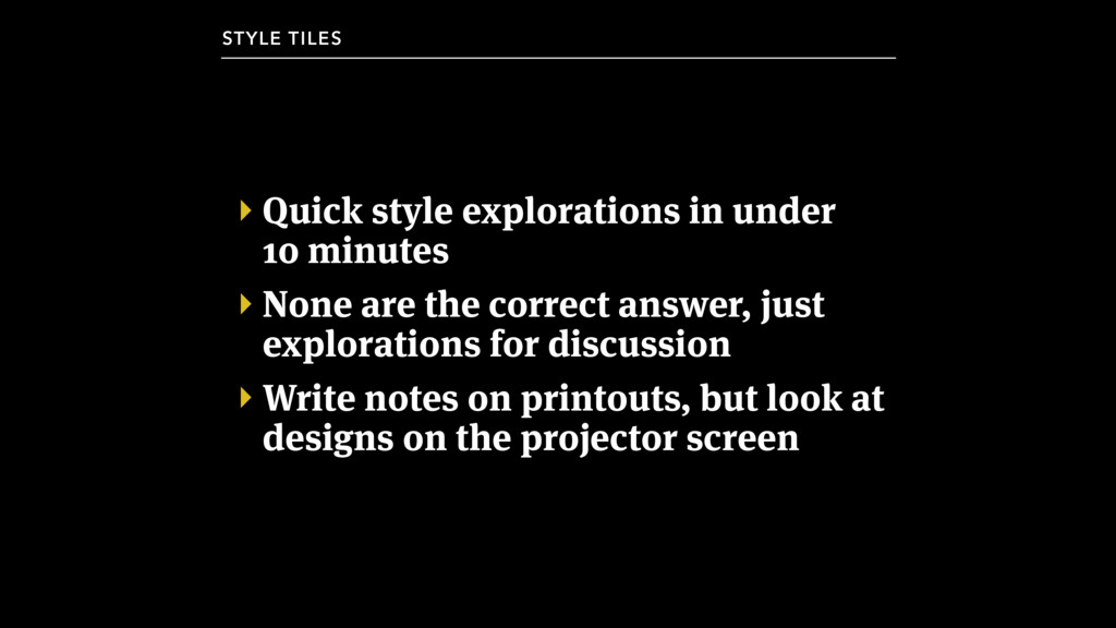 ‣ Quick style explorations in under 