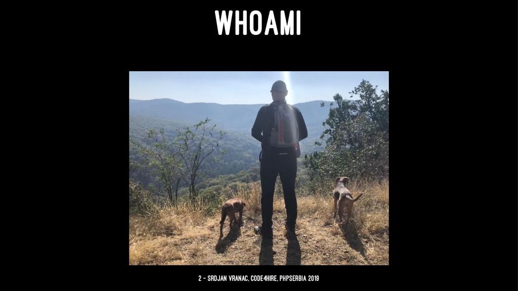 WHOAMI 2 — Srdjan Vranac, Code4Hire, PHPSerbia ...
