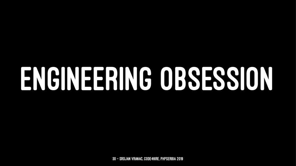ENGINEERING OBSESSION 30 — Srdjan Vranac, Code4...