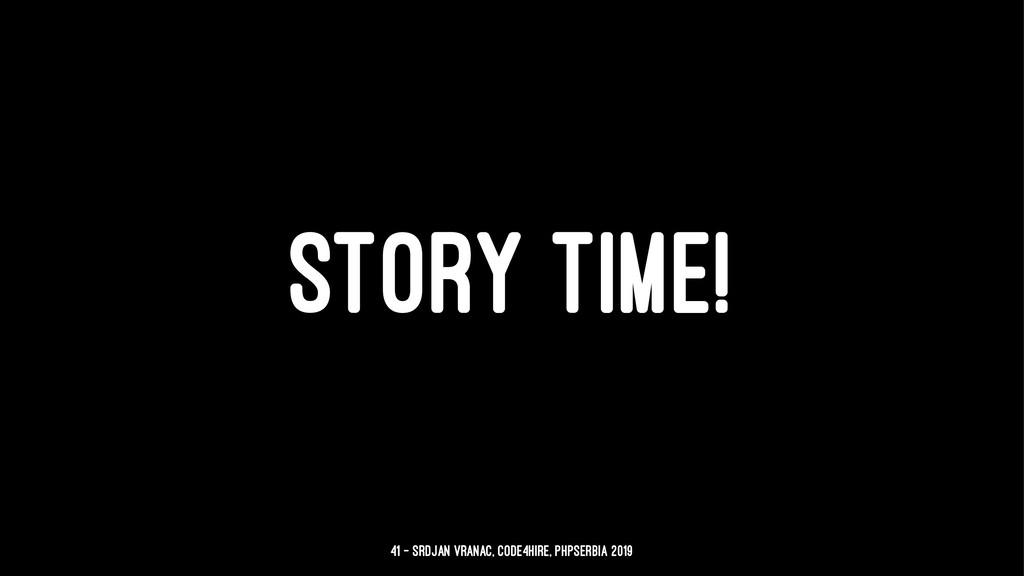 STORY TIME! 41 — Srdjan Vranac, Code4Hire, PHPS...