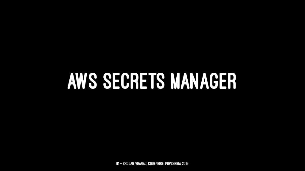 AWS SECRETS MANAGER 61 — Srdjan Vranac, Code4Hi...