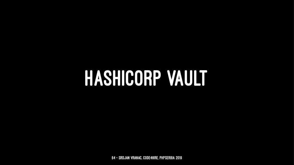 HASHICORP VAULT 64 — Srdjan Vranac, Code4Hire, ...
