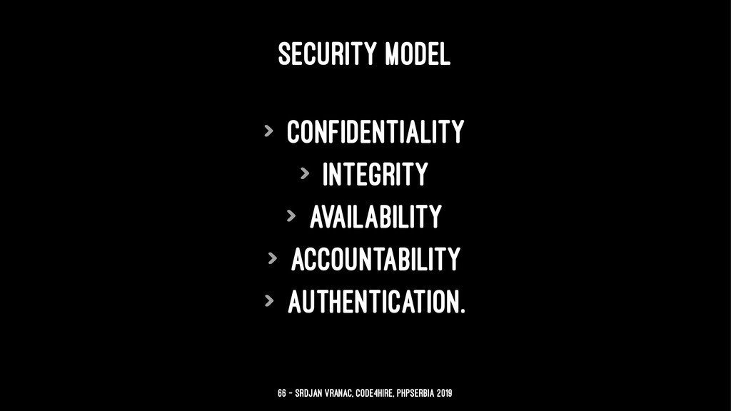 SECURITY MODEL > confidentiality > integrity > ...