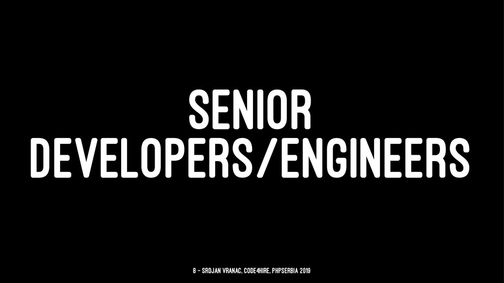 SENIOR DEVELOPERS/ENGINEERS 8 — Srdjan Vranac, ...