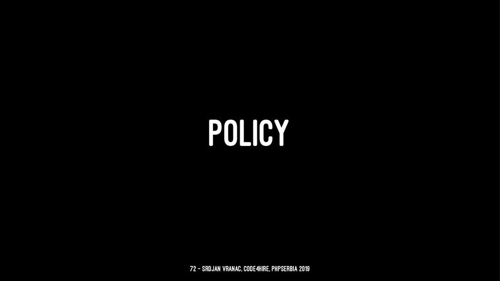 POLICY 72 — Srdjan Vranac, Code4Hire, PHPSerbia...