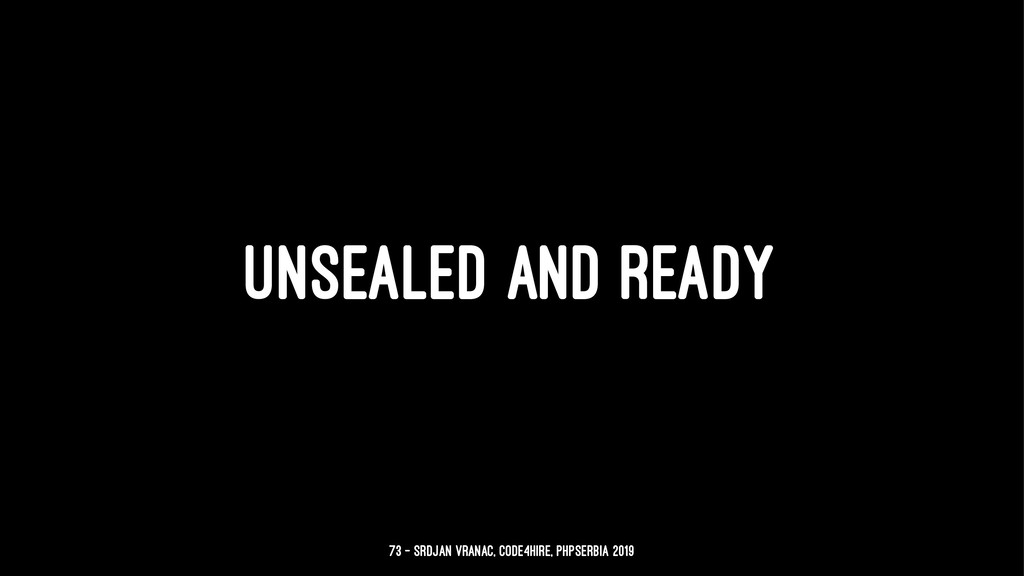 UNSEALED AND READY 73 — Srdjan Vranac, Code4Hir...