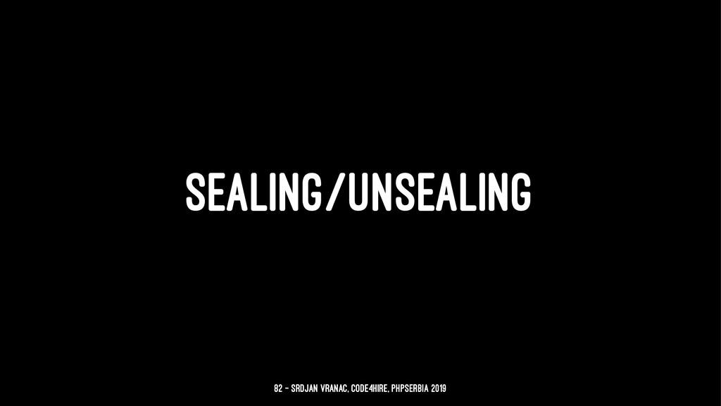 SEALING/UNSEALING 82 — Srdjan Vranac, Code4Hire...